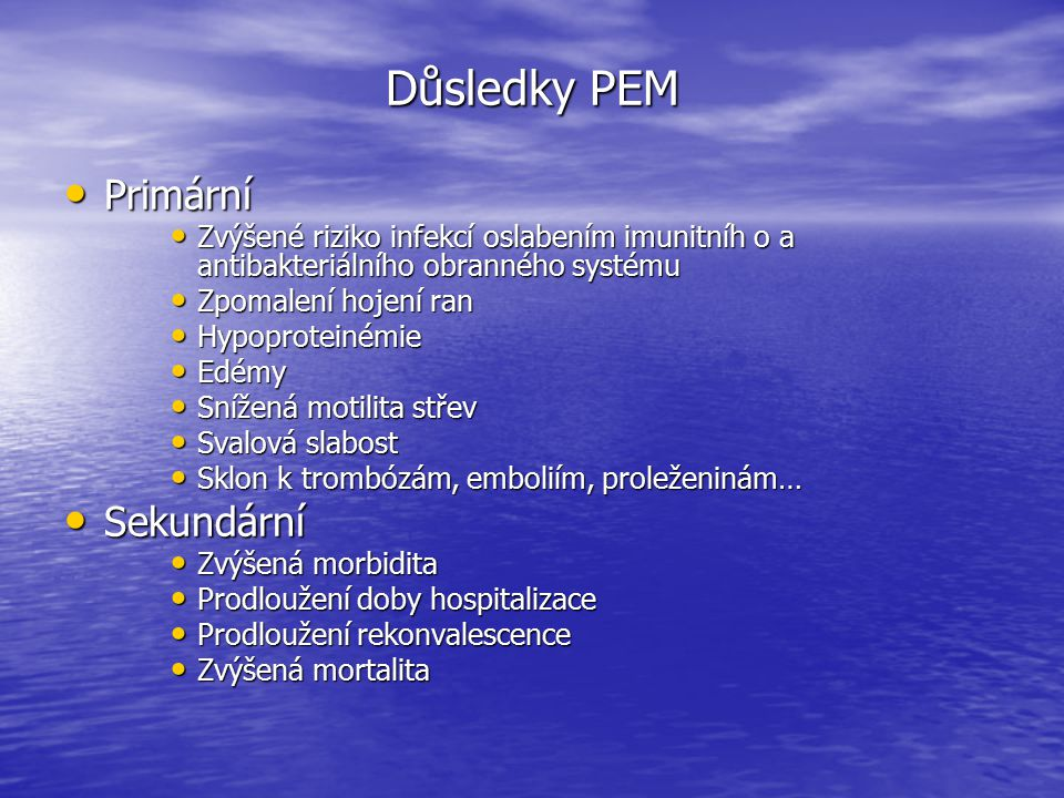 Důsledky PEM Primární Sekundární