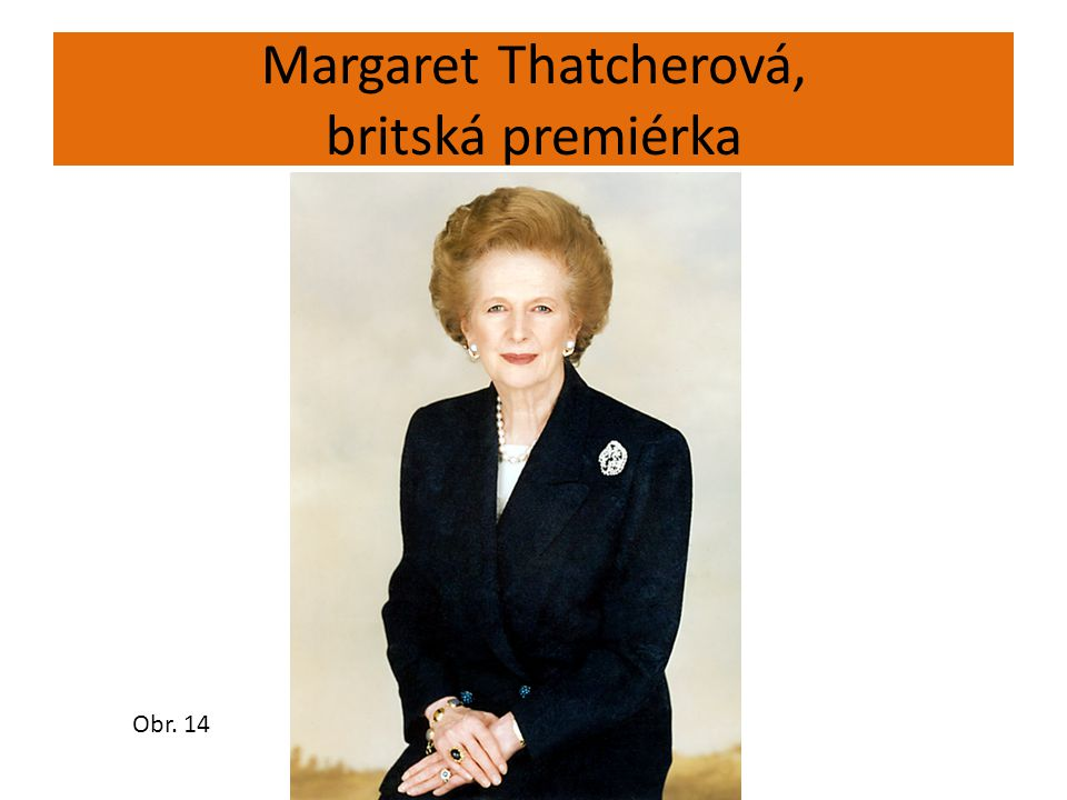 Margaret Thatcherová, britská premiérka