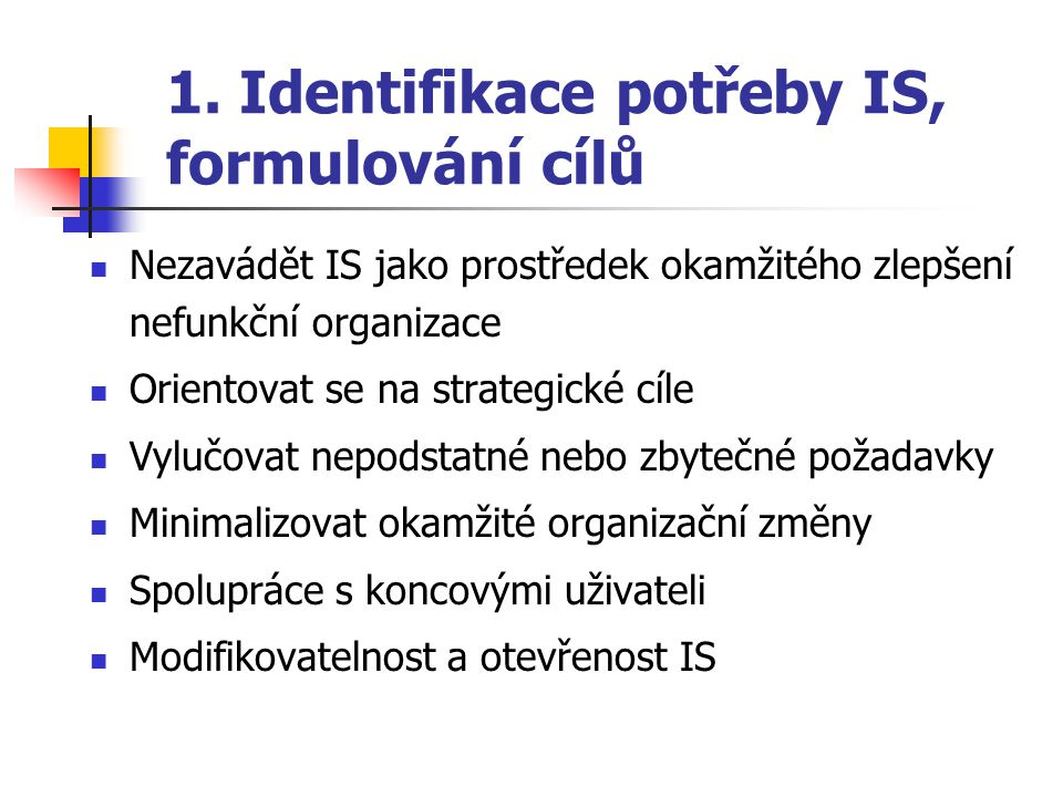 1. Identifikace potřeby IS, formulování cílů