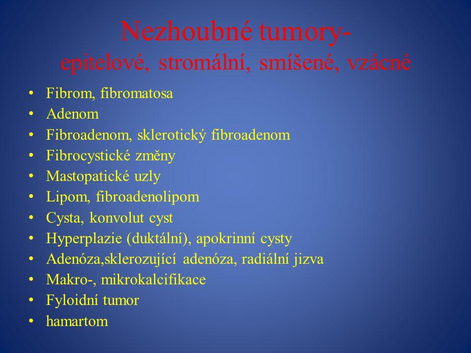 Nezhoubné tumory- epitelové, stromální, smíšené, vzácné