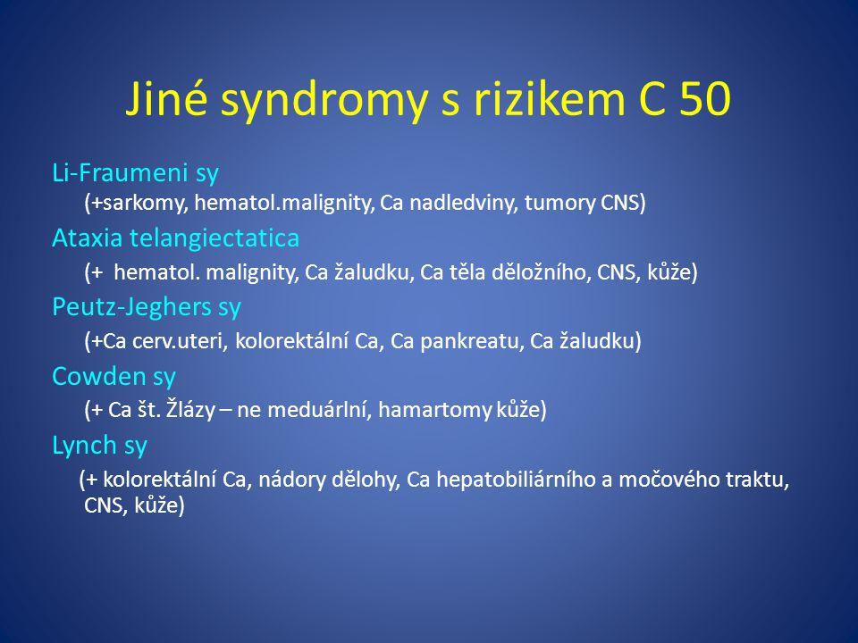 Jiné syndromy s rizikem C 50