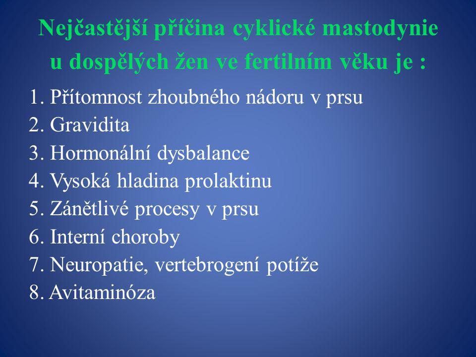 Nejčastější příčina cyklické mastodynie u dospělých žen ve fertilním věku je :