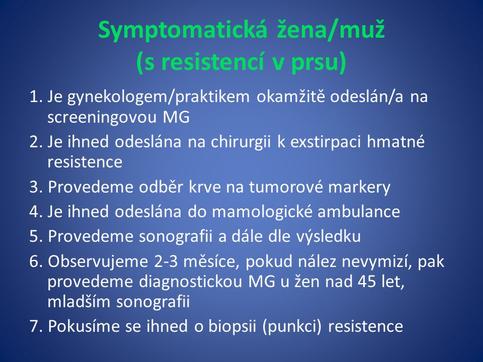 Symptomatická žena/muž (s resistencí v prsu)