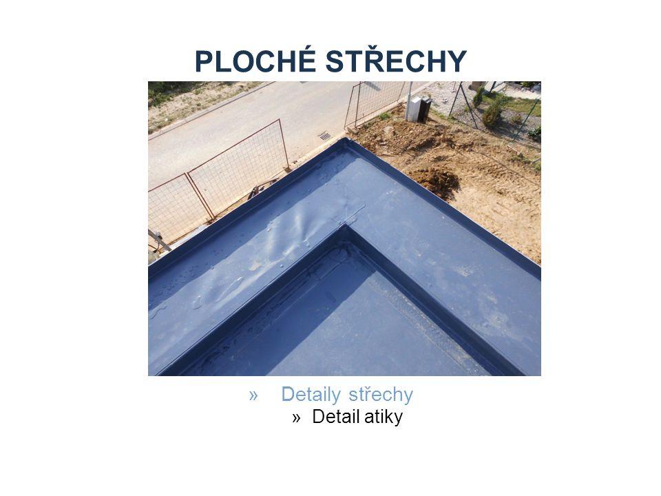 PLOCHÉ STŘECHY Detaily střechy Detail atiky Zdroje