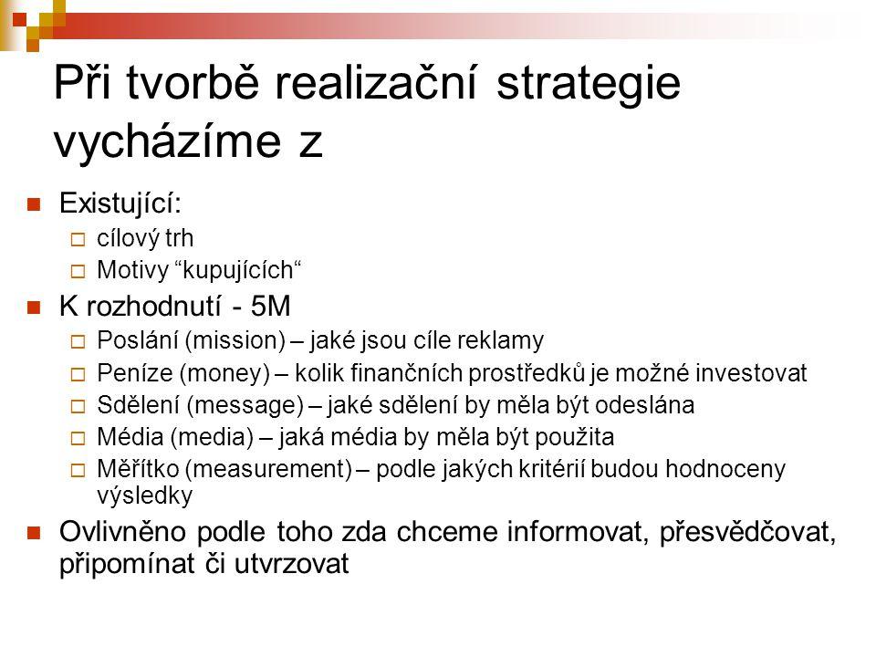 Při tvorbě realizační strategie vycházíme z