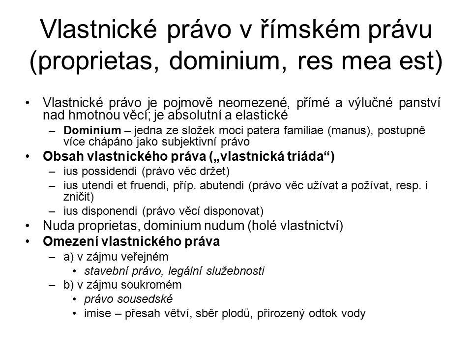 Vlastnické právo v římském právu (proprietas, dominium, res mea est)
