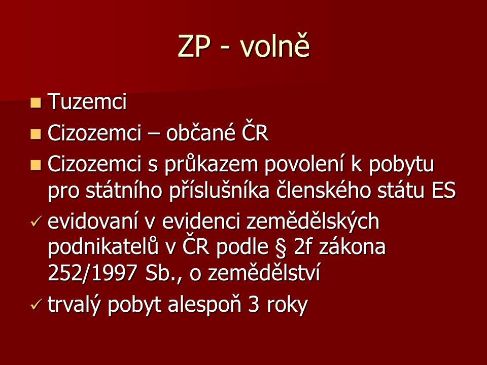 ZP - volně Tuzemci Cizozemci – občané ČR