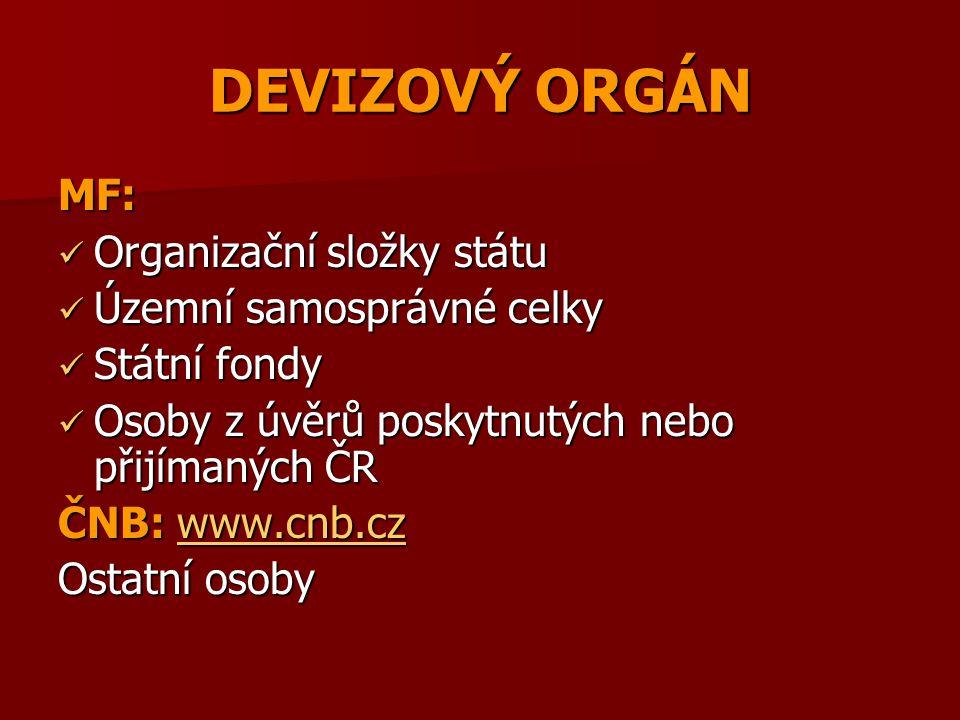 DEVIZOVÝ ORGÁN MF: Organizační složky státu Územní samosprávné celky