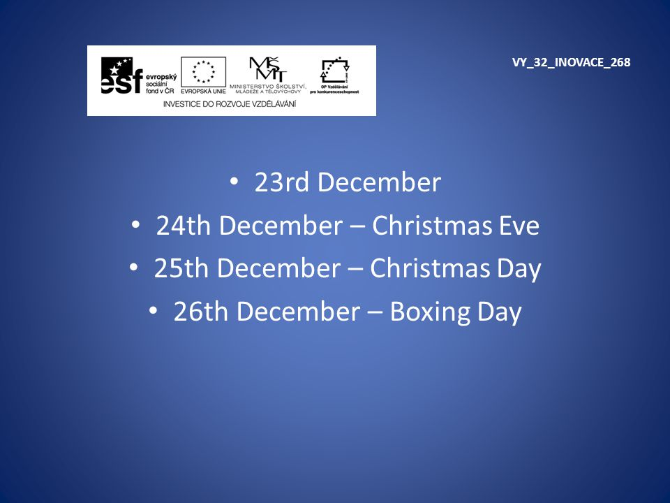 24th December – Christmas Eve 25th December – Christmas Day