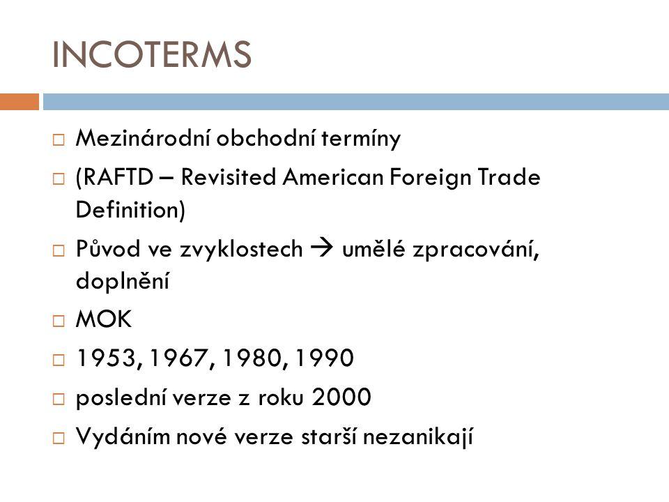 INCOTERMS Mezinárodní obchodní termíny