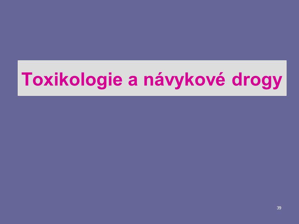 Toxikologie a návykové drogy