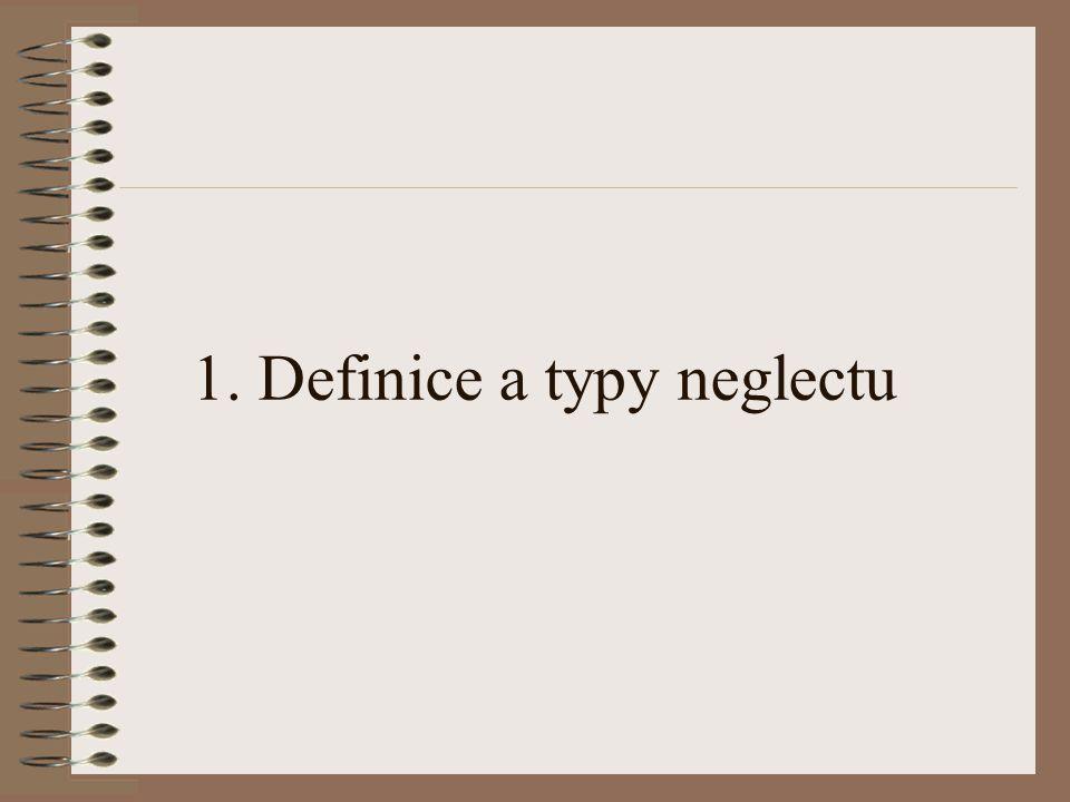 1. Definice a typy neglectu