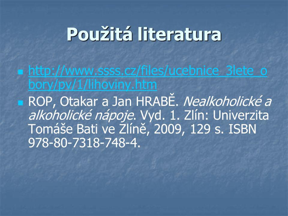 Použitá literatura http://www.ssss.cz/files/ucebnice_3lete_obory/pv/1/lihoviny.htm.