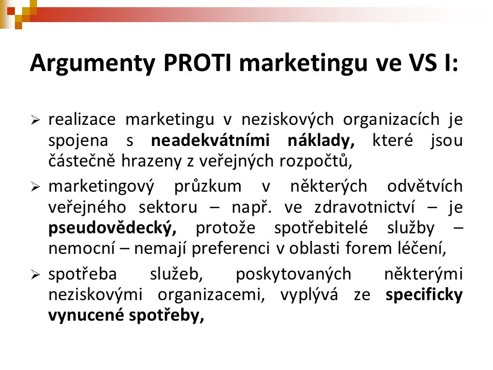 Argumenty PROTI marketingu ve VS I: