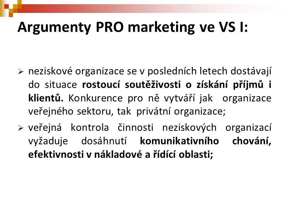 Argumenty PRO marketing ve VS I: