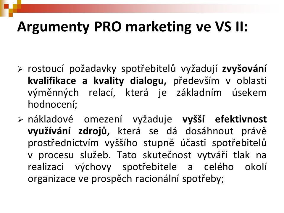 Argumenty PRO marketing ve VS II: