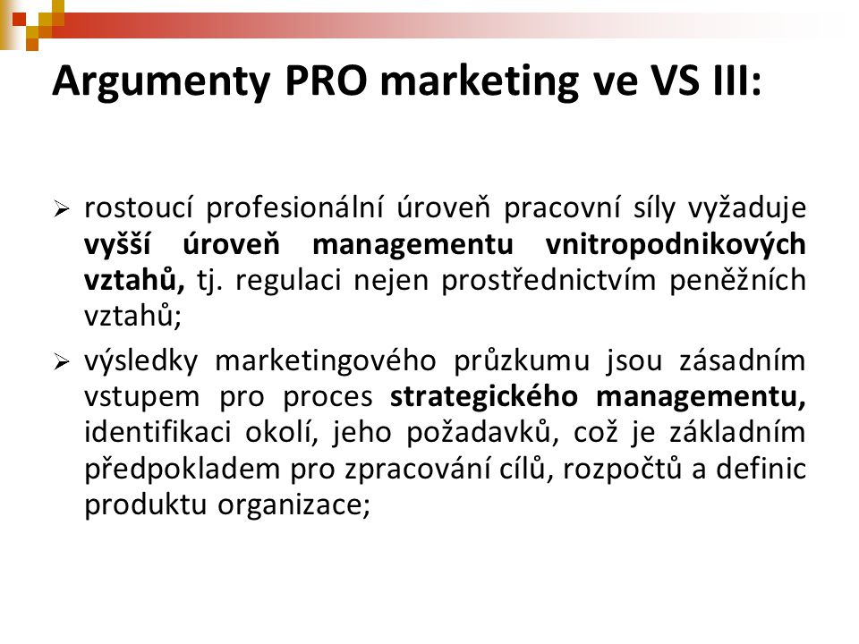 Argumenty PRO marketing ve VS III: