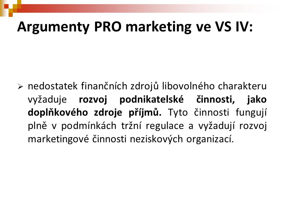 Argumenty PRO marketing ve VS IV: