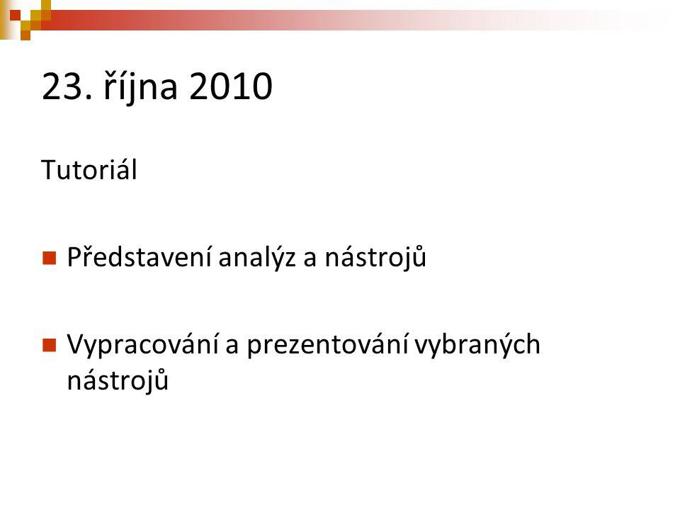 23. října 2010 Tutoriál Představení analýz a nástrojů
