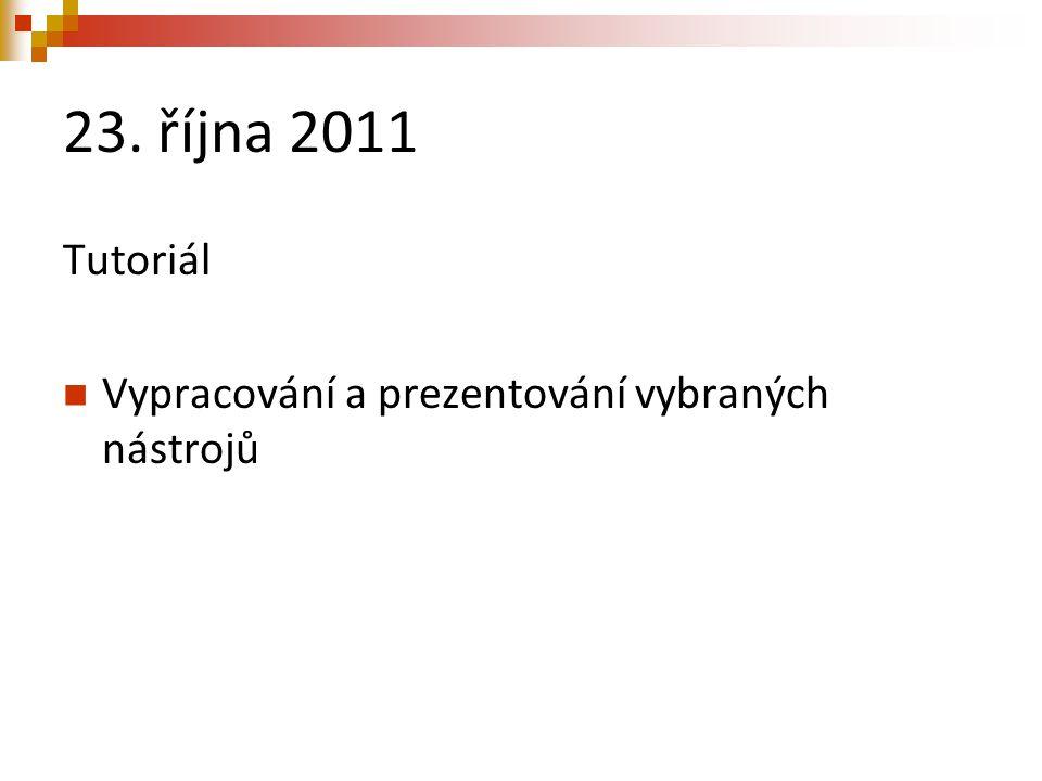 23. října 2011 Tutoriál Vypracování a prezentování vybraných nástrojů