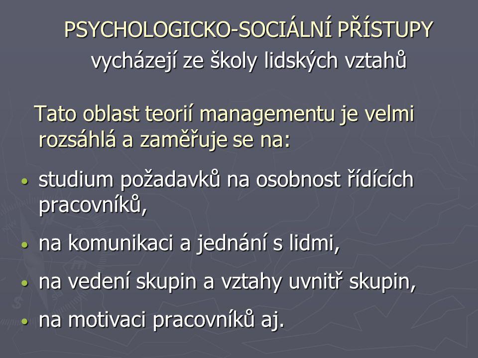 PSYCHOLOGICKO-SOCIÁLNÍ PŘÍSTUPY vycházejí ze školy lidských vztahů