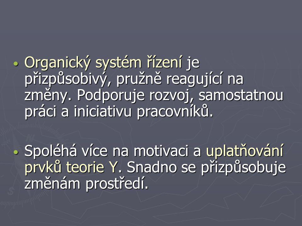 Organický systém řízení je přizpůsobivý, pružně reagující na změny