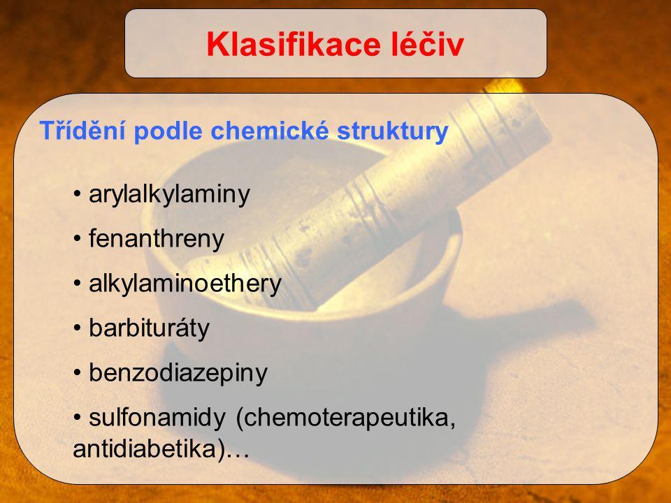 Klasifikace léčiv Třídění podle chemické struktury arylalkylaminy