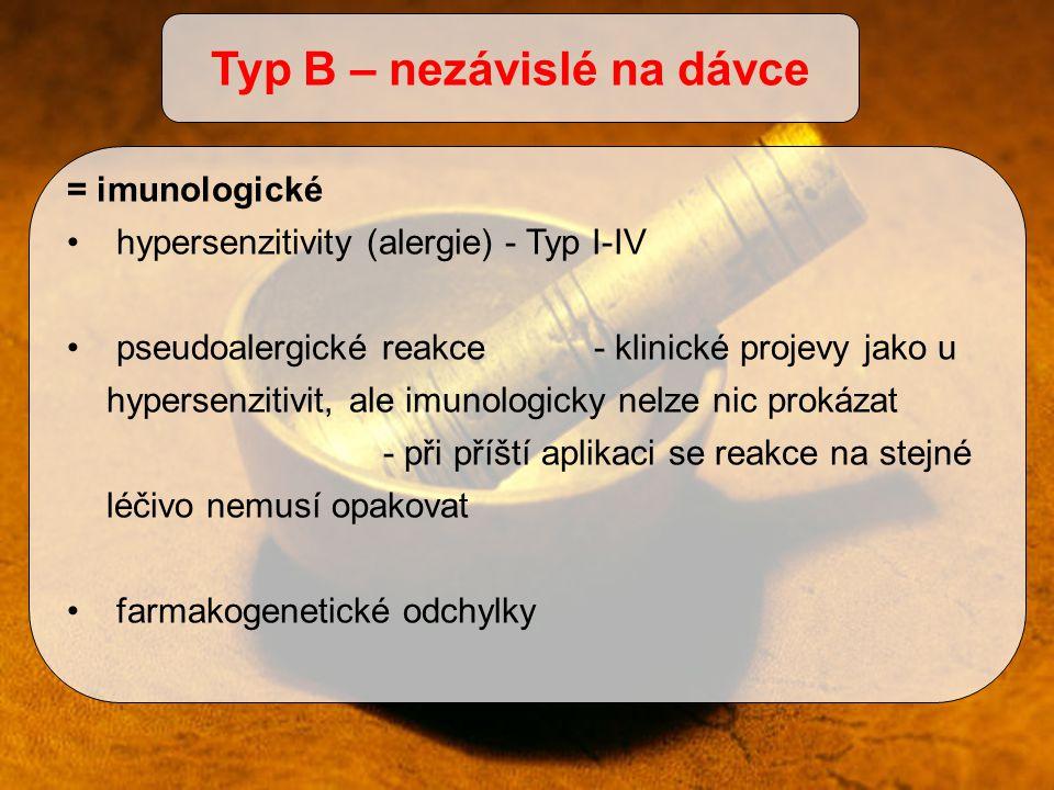 Typ B – nezávislé na dávce