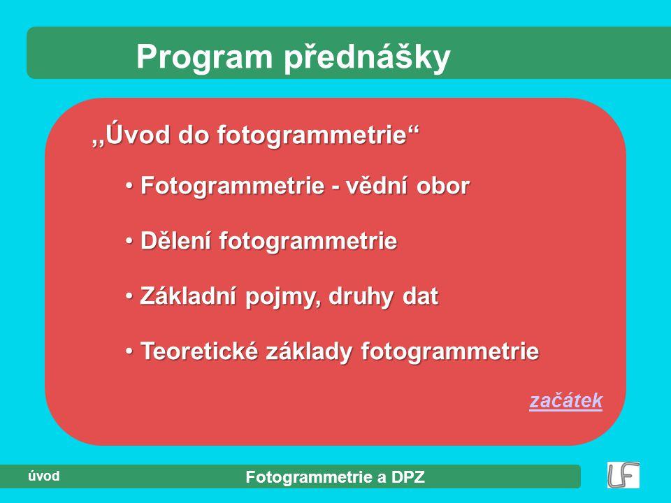 Program přednášky ,,Úvod do fotogrammetrie
