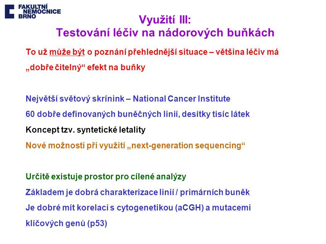 Využití III: Testování léčiv na nádorových buňkách