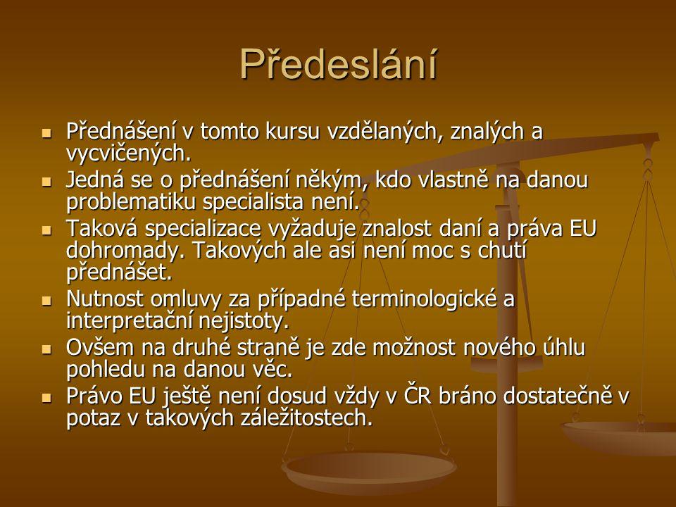 Předeslání Přednášení v tomto kursu vzdělaných, znalých a vycvičených.