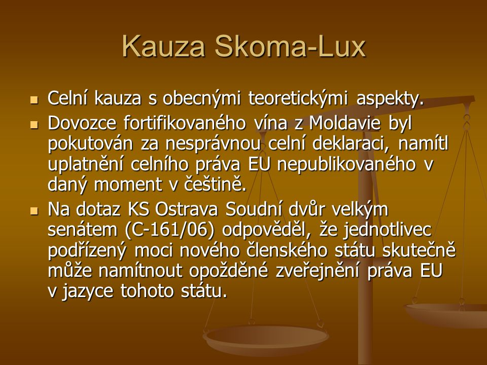 Kauza Skoma-Lux Celní kauza s obecnými teoretickými aspekty.