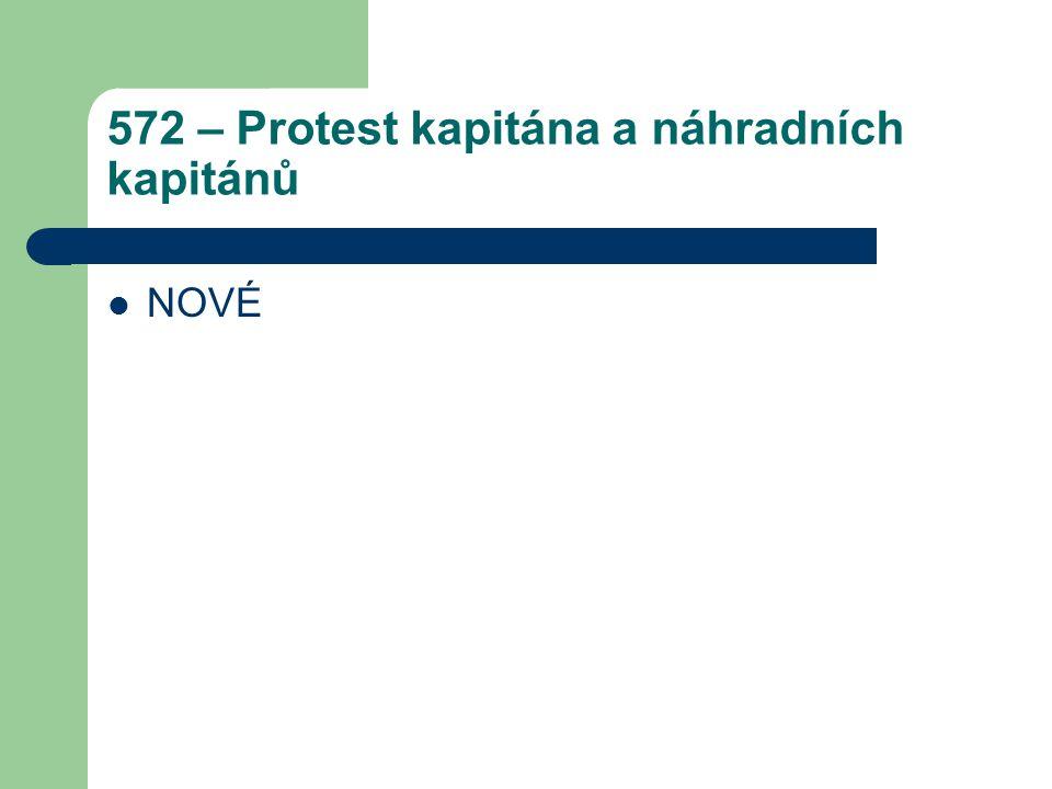 572 – Protest kapitána a náhradních kapitánů