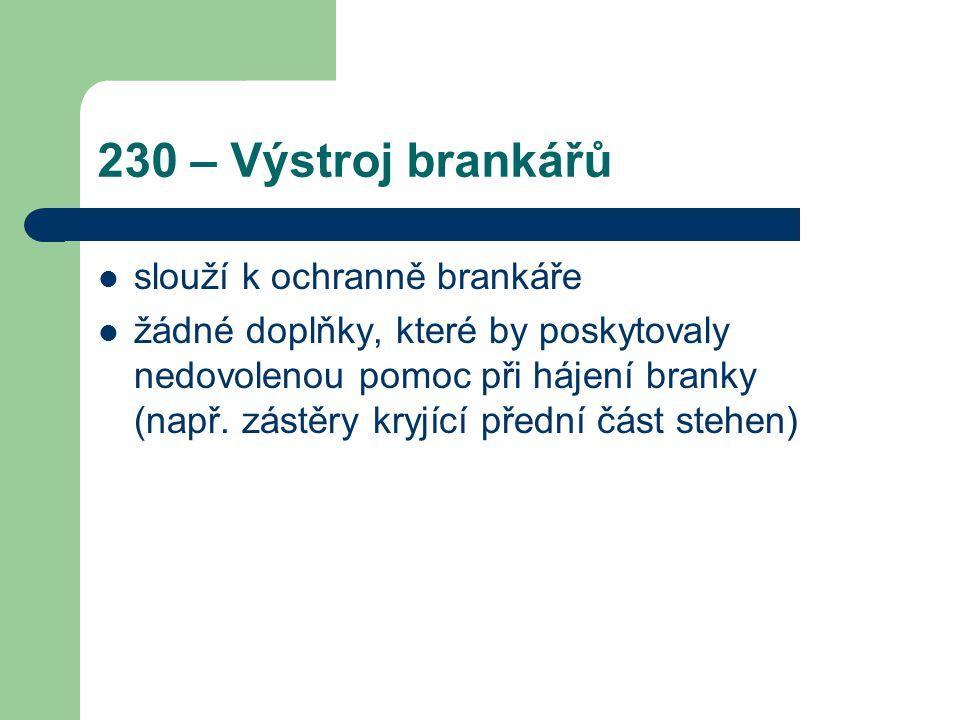 230 – Výstroj brankářů slouží k ochranně brankáře