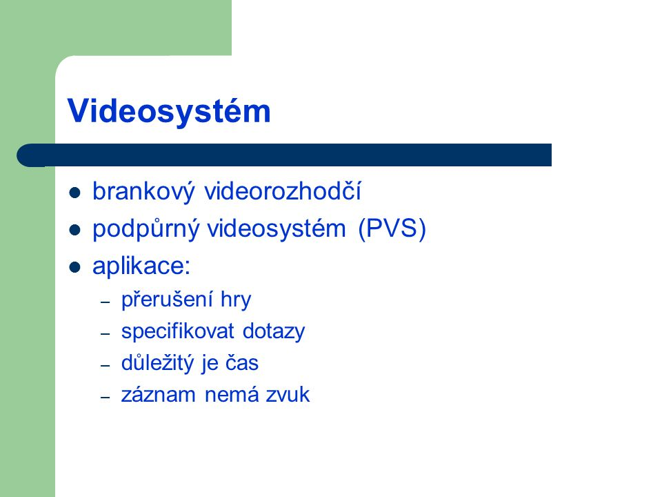Videosystém brankový videorozhodčí podpůrný videosystém (PVS)