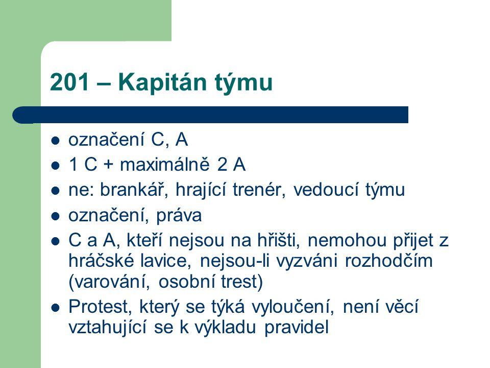 201 – Kapitán týmu označení C, A 1 C + maximálně 2 A
