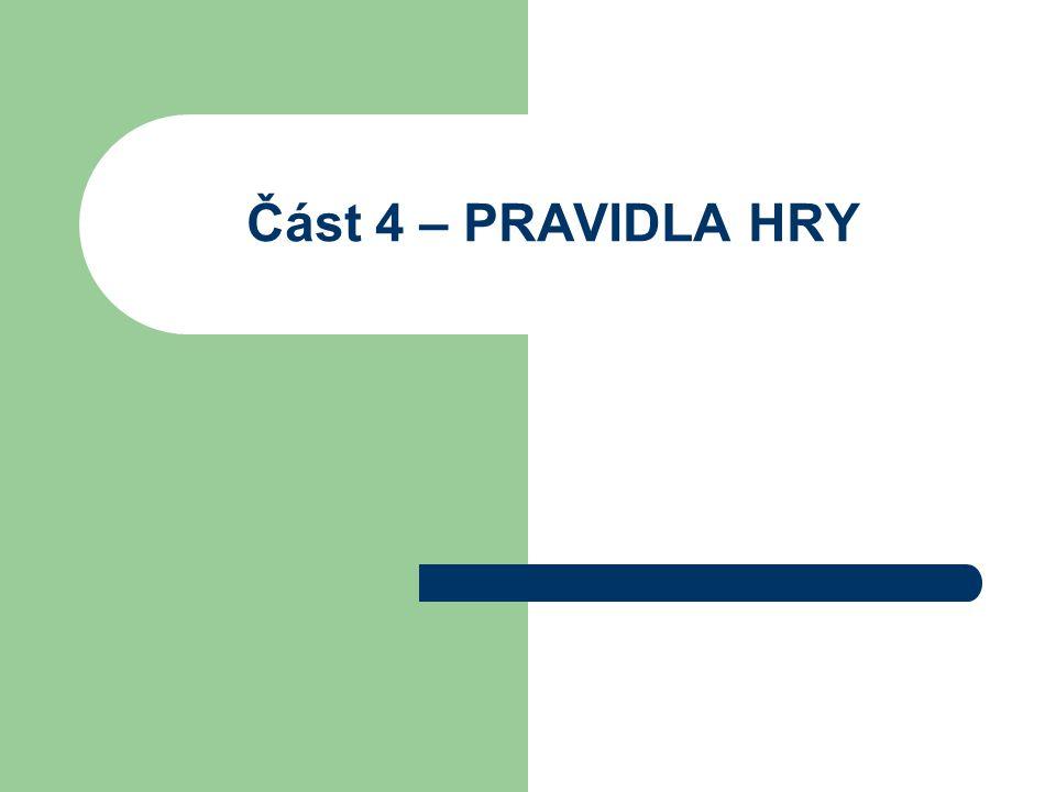 Část 4 – PRAVIDLA HRY