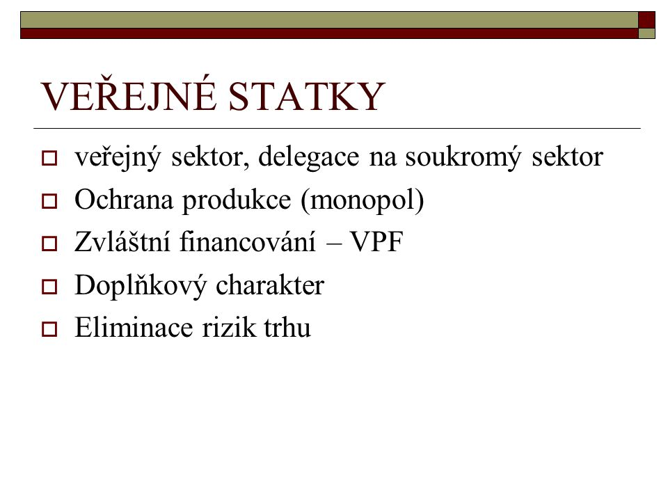 VEŘEJNÉ STATKY veřejný sektor, delegace na soukromý sektor