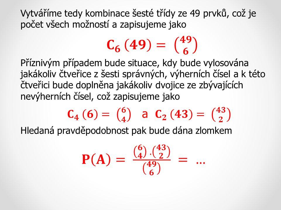 Vytváříme tedy kombinace šesté třídy ze 49 prvků, což je počet všech možností a zapisujeme jako