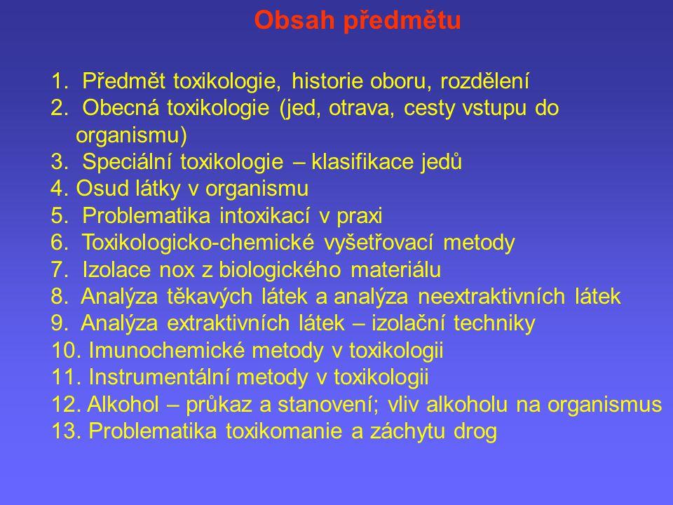 Obsah předmětu Předmět toxikologie, historie oboru, rozdělení
