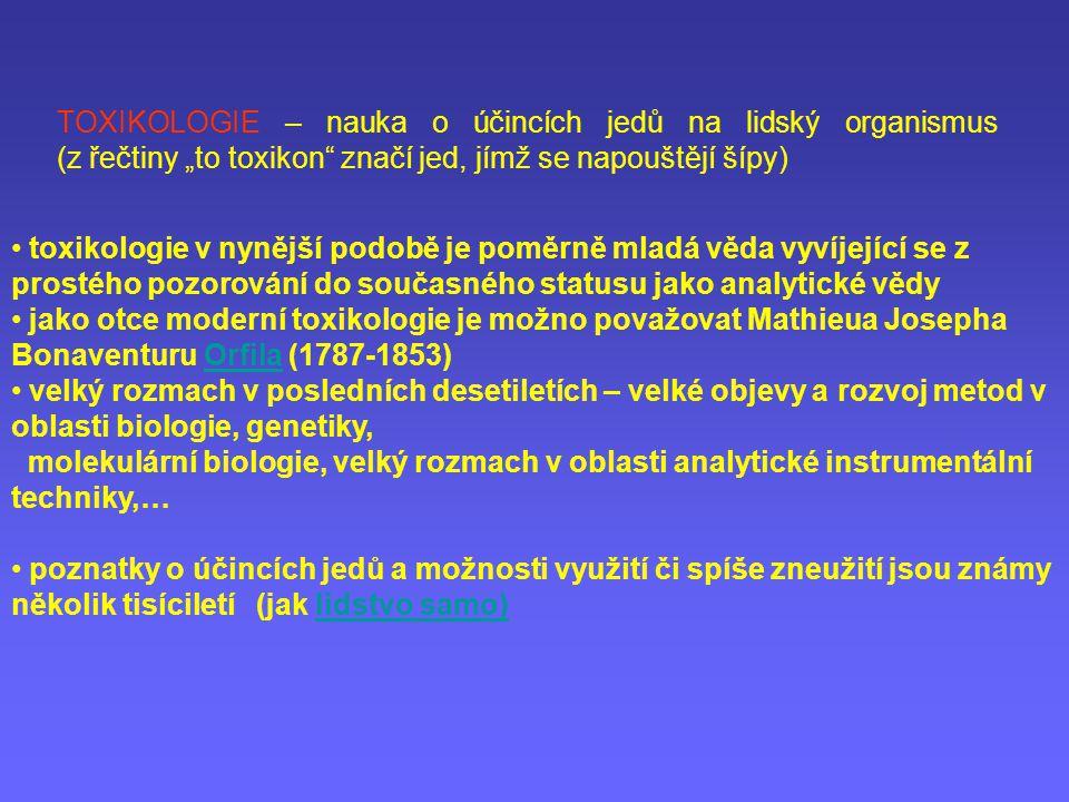 """TOXIKOLOGIE – nauka o účincích jedů na lidský organismus (z řečtiny """"to toxikon značí jed, jímž se napouštějí šípy)"""