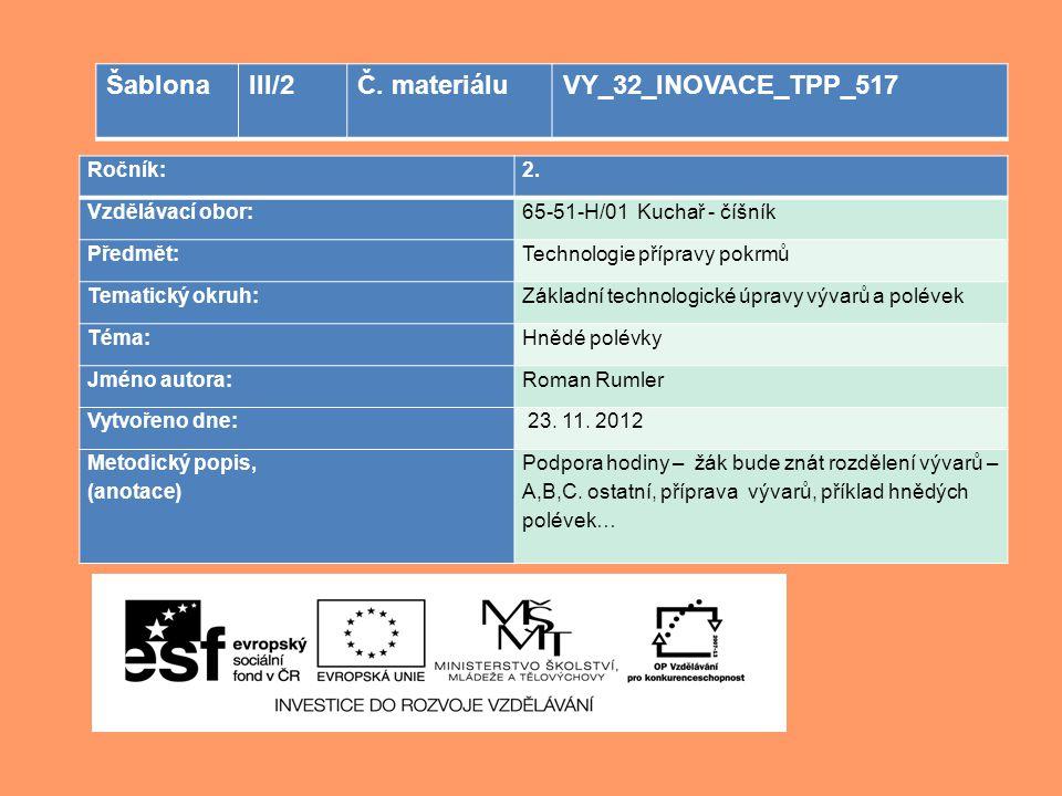Šablona III/2 Č. materiálu VY_32_INOVACE_TPP_517 Ročník: 2.