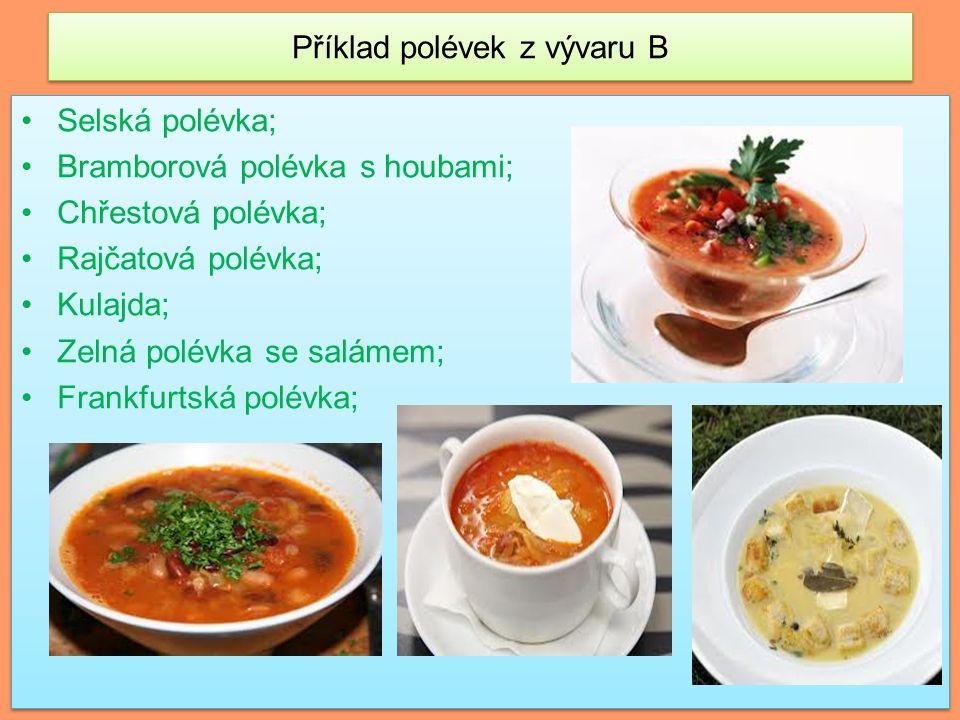 Příklad polévek z vývaru B