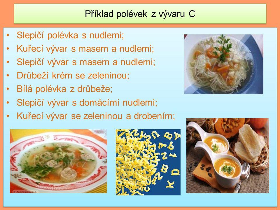 Příklad polévek z vývaru C