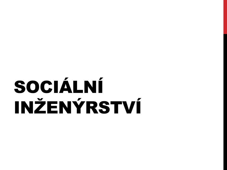 SOCIÁLNÍ INŽENÝRSTVÍ