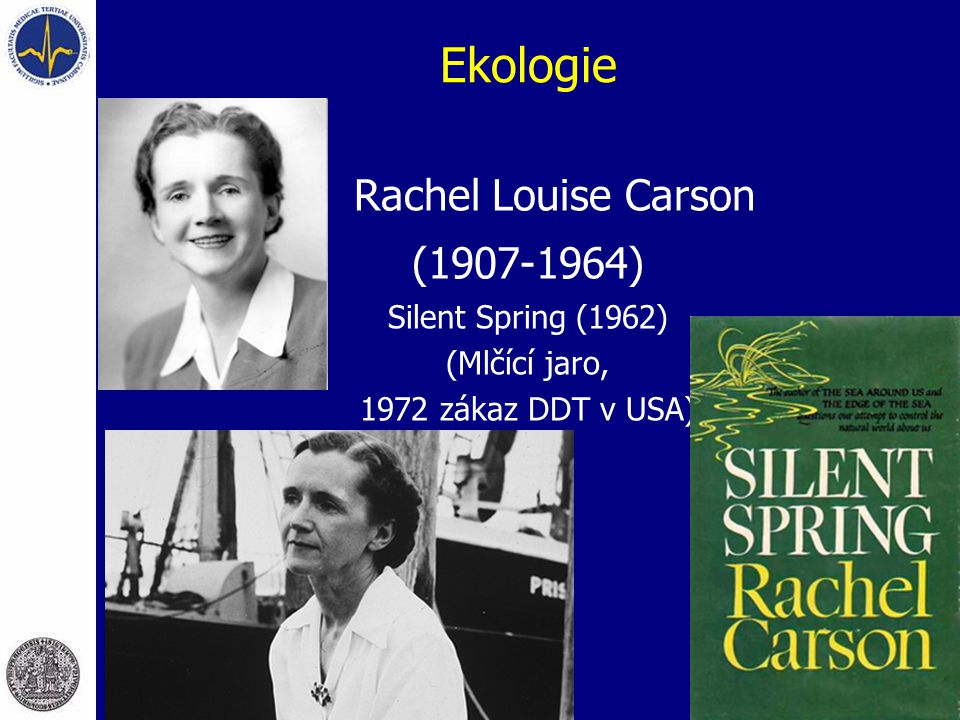 Ekologie Rachel Louise Carson (1907-1964) Silent Spring (1962)