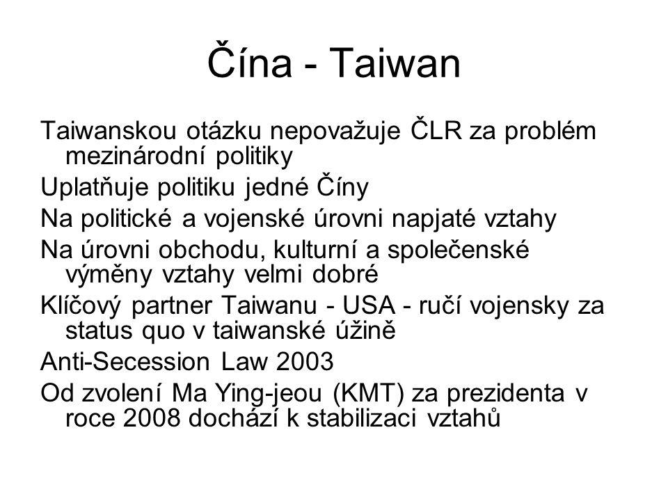 Čína - Taiwan Taiwanskou otázku nepovažuje ČLR za problém mezinárodní politiky. Uplatňuje politiku jedné Číny.