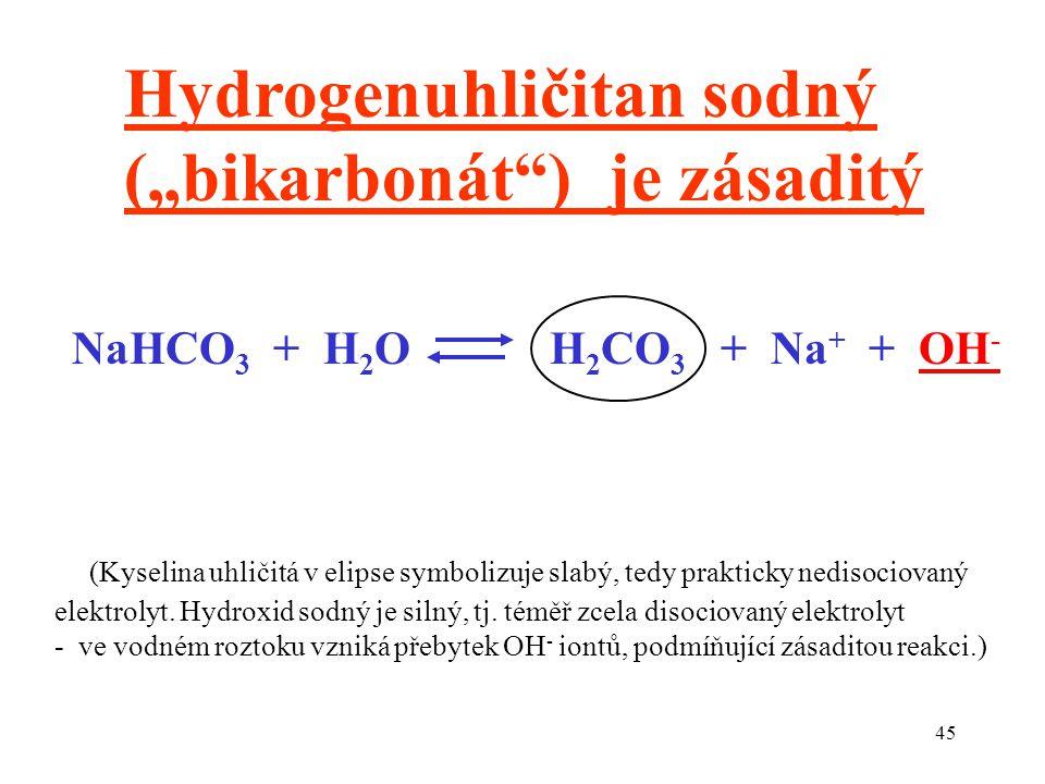 """Hydrogenuhličitan sodný (""""bikarbonát ) je zásaditý"""