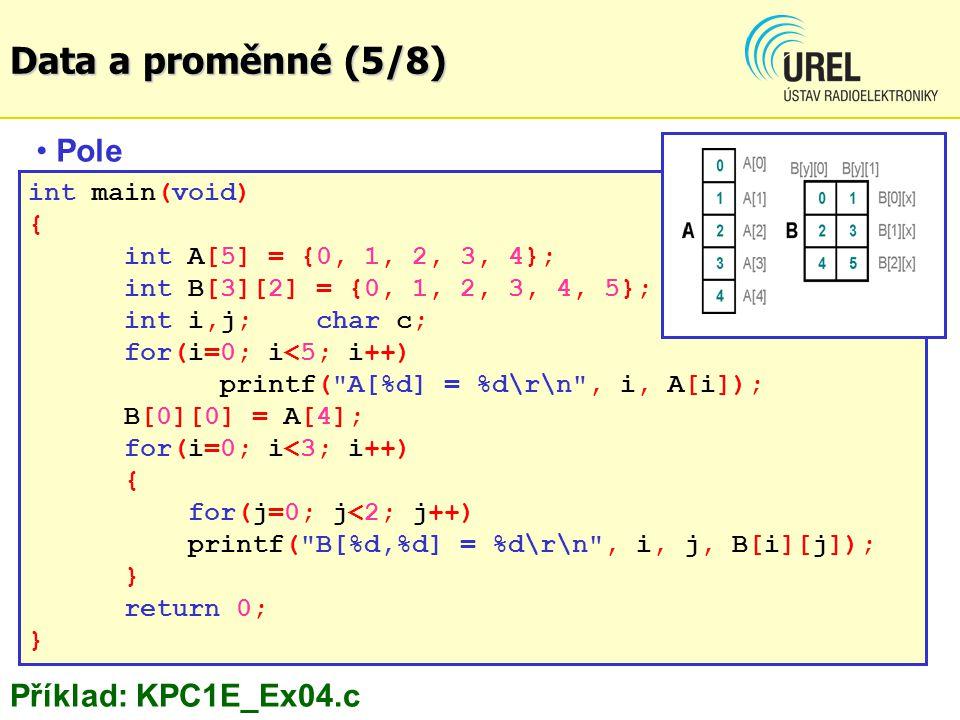 Data a proměnné (5/8) Pole Příklad: KPC1E_Ex04.c int main(void) {