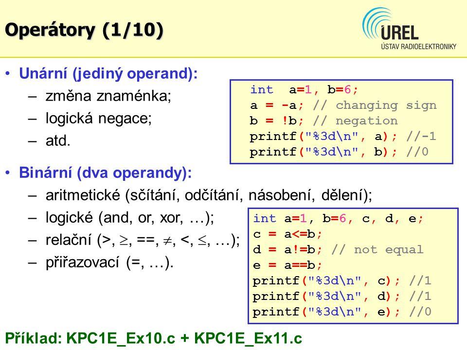 Operátory (1/10) Unární (jediný operand): změna znaménka;